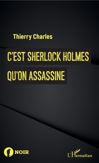 C'est Sherlock Holmes qu'on assassine, de Thierry Charles