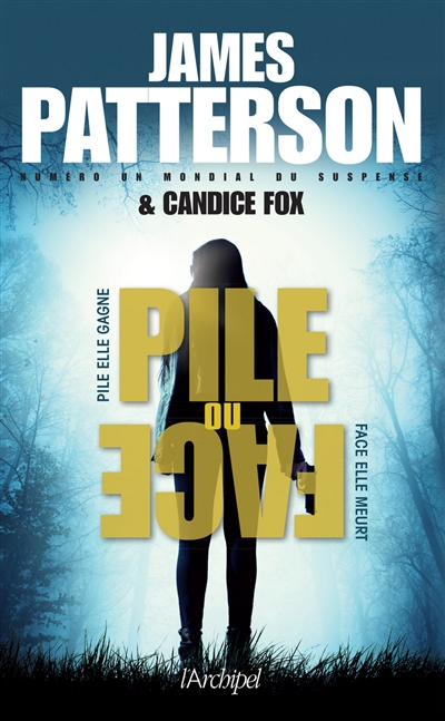 Pile ou face, de Candice Fox &  James Patterson